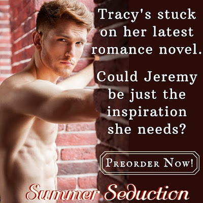 Teaser featuring shirtless man braced on red brick wall and text: Tracy's stuck on her latest romance novel. Could Jeremy be just the inspiration she needs? Preorder now!