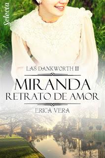 Miranda. Retrato de amor | Las Dankworth #3 | Erica Vera | Selecta