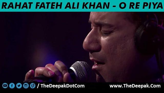 O Re Piya - Rahat Fateh Ali Khan @ MTV Unplugged 5