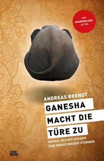 Ganesha macht die Türe zu ; Andreas Brendt ; Conbook