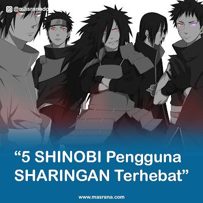 Naruto : 5 Pengguna Sharingan Terhebat