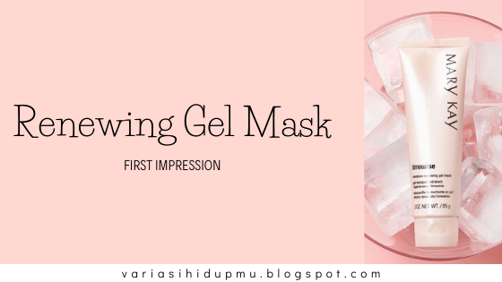 renewing gel mask mary kay  mask muka