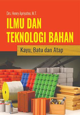 Buku Ilmu Dan Teknologi Bahan Kayu, Batu Dan Atap