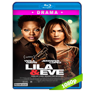 Lila & Eve (2015) BRRip 1080p Audio Dual Latino-Ingles