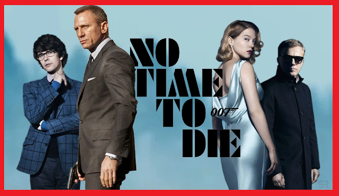 No Time To Die (2020) Full Movie Updates, Review, Cast, Trailer, Release Date