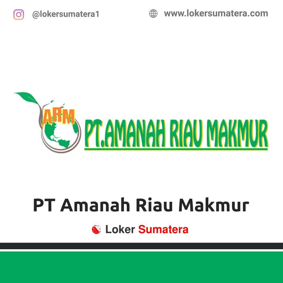 Lowongan Kerja Pekanbaru: PT Amanah Riau Makmur November 2020