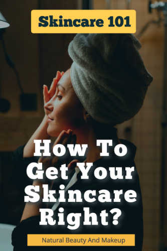How to get your skincare right? Skincare guide for all skin types