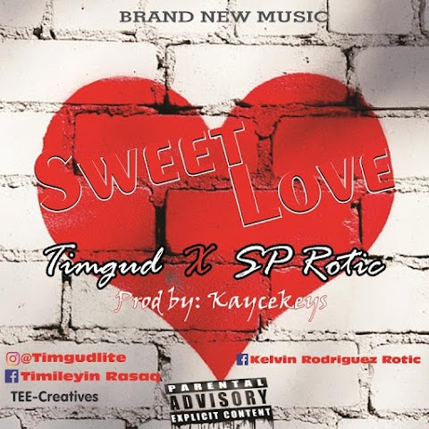 [MUSIC] Timgud - 'Sweet Love' Ft. SP Rotic (prod. by Kayce Keys)