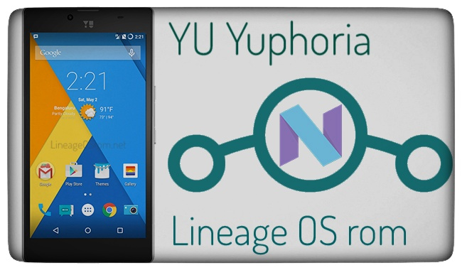 Lineage OS rom YU Yuphoria Nougat 7.1.1