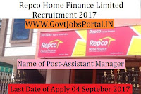 Repco Home Finance Limited Recruitment 2017– Assistant Manager