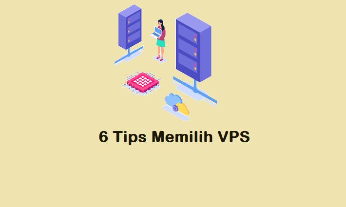 6 Tips yang Harus Diperhatikan Sebelum Memilih VPS
