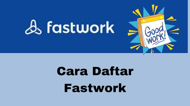 Cara daftar fastwork