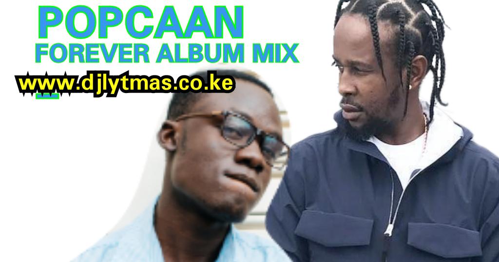 Dj Lytmas Popcaan Forever Album 2018 Mixtape Download Popcaan Songs 2018 Plus Forever Album Track List