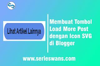 Cara Membuat Load More Post dengan Icon SVG  di Blogger
