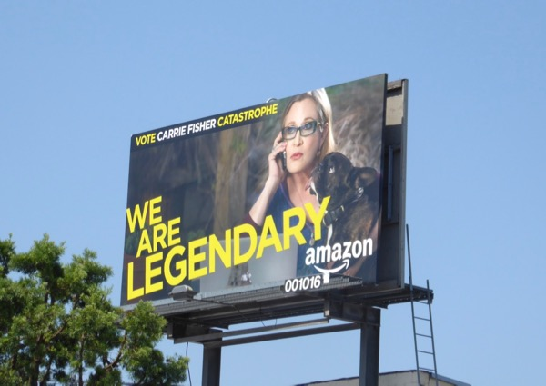 Carrie Fisher Catastrophe Legendary 2017 Emmy billboard