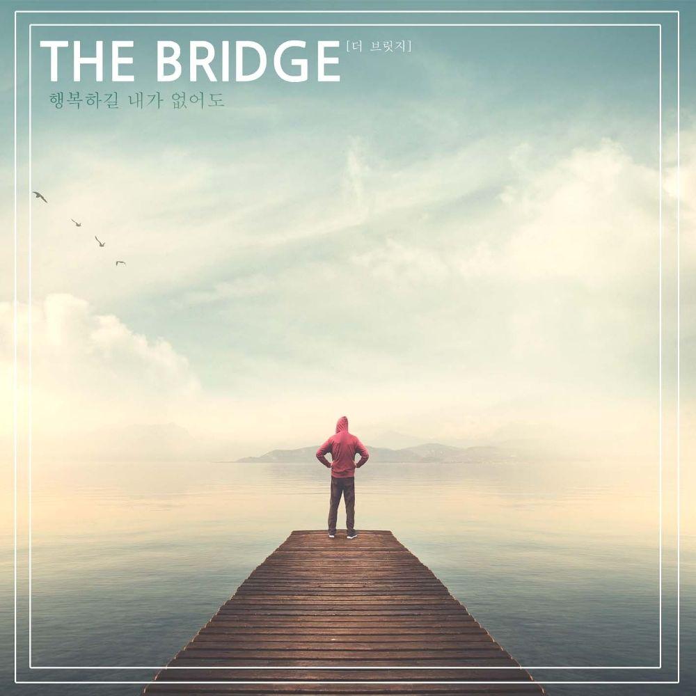 The Bridge – I Wish You Happiness. – Single
