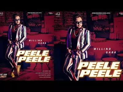 Peele Peele MILLIND GABA Mp3 Punjabi song 2021