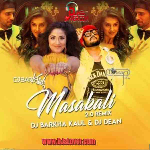 Masakali 2.0 remix DJ Dean x DJ Barkha Kaul mp3 download