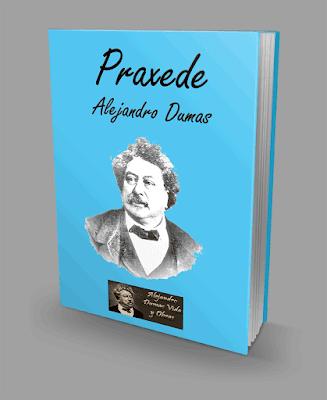 Praxade - Alejandro Dumas