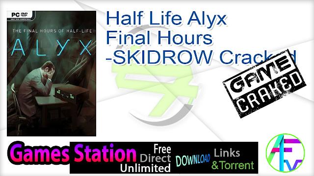 Half Life Alyx Final Hours-SKIDROW Cracked