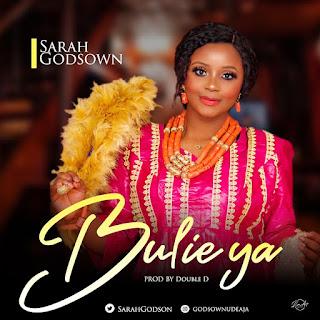 MUSIC: Sarah Godsown - Bulei Ya | @SarahGodsown