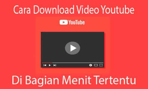 mendownload video youtube di menit tertentu