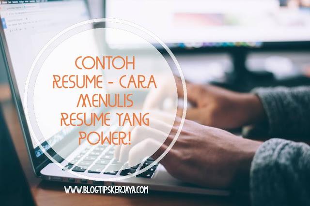 Contoh Resume - Cara Menulis Resume Power!