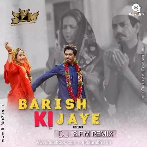 Baarish Ki Jaye - DJ S.F.M Remix