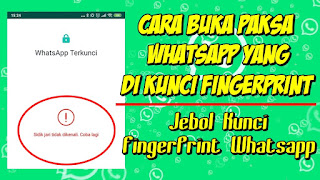 Cara Membuka Paksa Whatsapp Yang Di Kunci Fingerprint