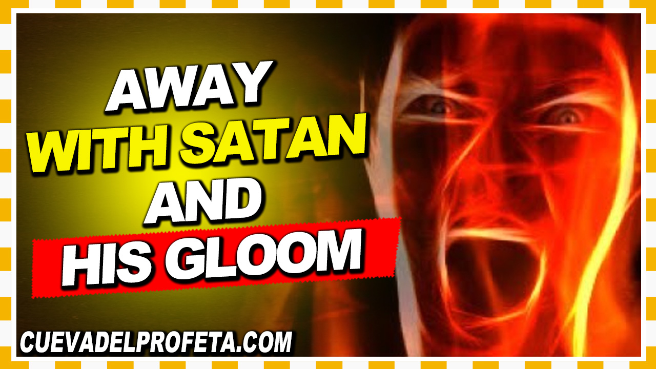 Away with Satan and his gloom - William Marrion Branham