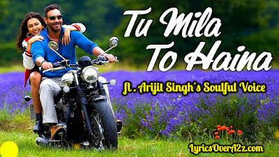 Tu Mila to Haina ( De De Pyar De 2019) | Lyrics | Arijit Singh | Samantha Noella
