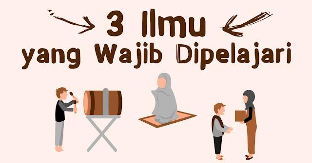 Tiga Ilmu yang Wajib Dipelajari Setiap Muslim