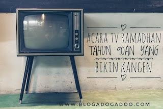 acara tv ramadhan, generasi 90an