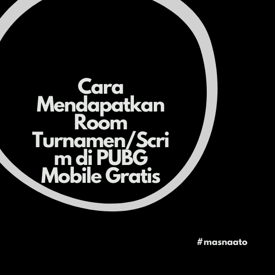 Cara Mendapatkan Room Turnamen/Scrim di PUBG Mobile Gratis
