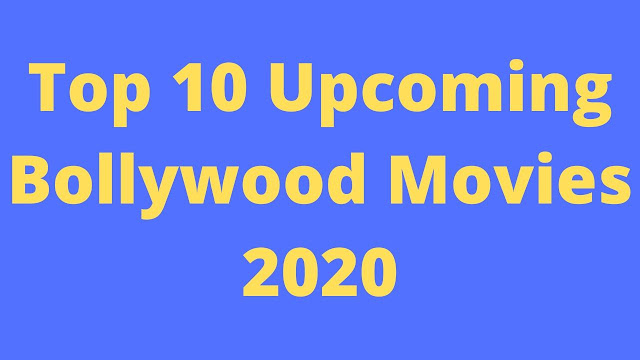 List of Upcoming Bollywood Movies in 2020