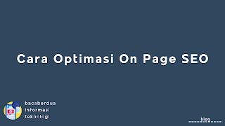 Cara Optimasi On Page SEO