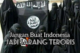 Jangan Buat Indonesia Sarang Teroris