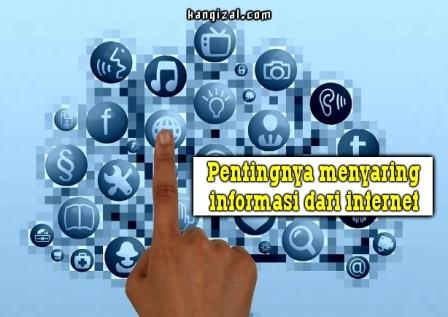 Pentingnya menyaring informasi dari internet - kangizal.com