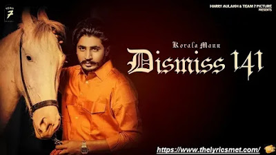 Latest Punjabi Song Lyrics | DISMISS-141 - Korala Maan | Desi Crew | New Punjabi Song 2020 | Team 7