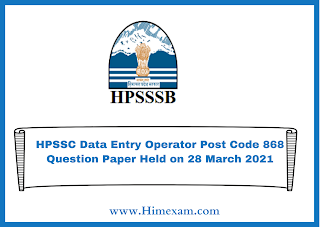 HPSSC Data Entry Operator Post Code 868 Question Paper Held on 28 March 2021