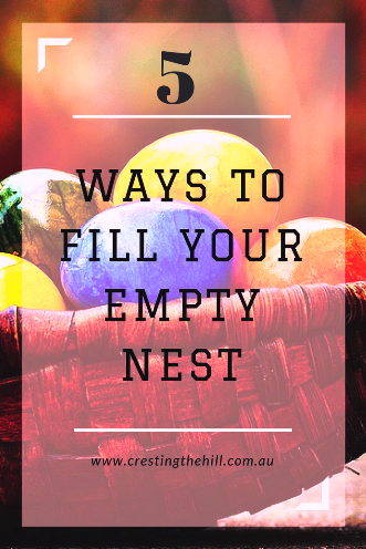 If you have an empty nest and you're wondering how to enjoy it then here's five great ways to begin to fill your nest again. #emptynest #midlife