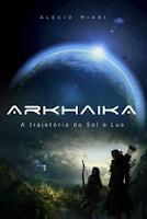 Arkhaika - A Trajetória do Sol e Lua
