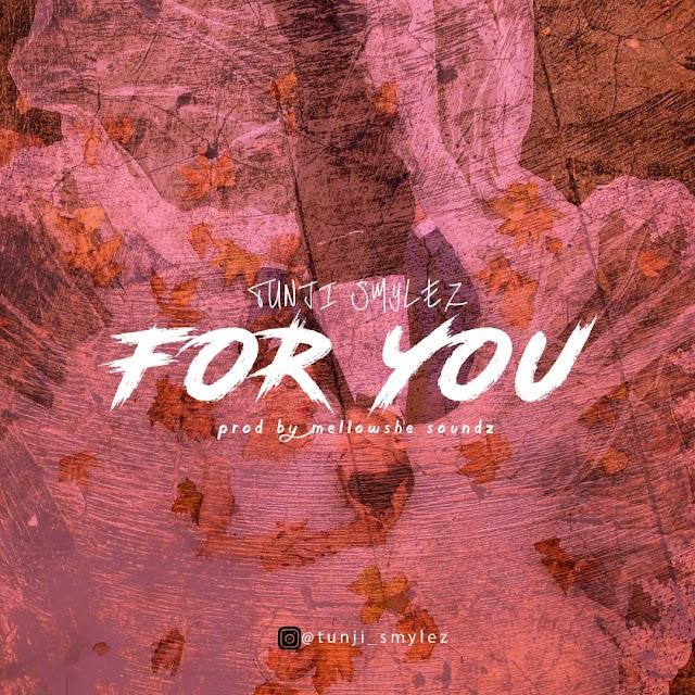 Music : Tunji Smylez - For You