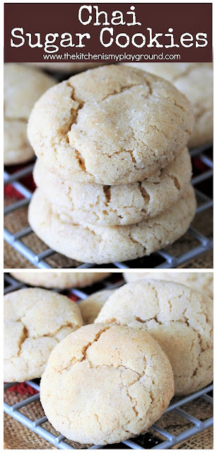 Chai Sugar Cookies ~ Chai lovers, these cookies are for you! Because all that wondefully rich, warm, aromatic spice of a chai tea latte is absolutely fabulous in sugar cookie form, too.  www.thekitchenismyplayground.com