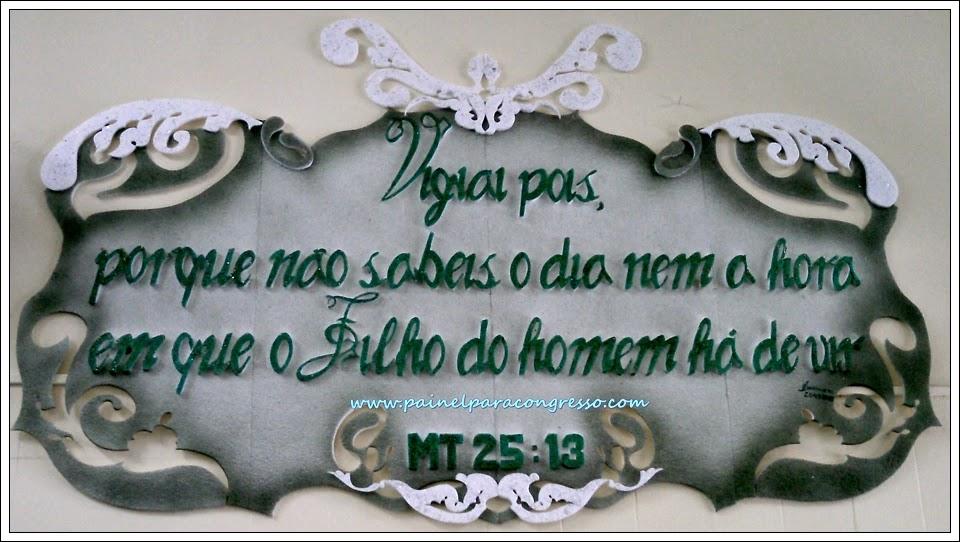 placa decorativa com tema para congresso ou festividade de igreja evangélica   /   Mateus 25:13