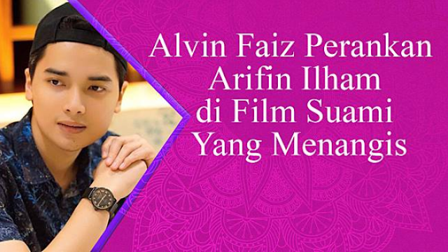 Fakta Film Suami Yang Menangis, Film Tentang Ustaz Arifin Ilham