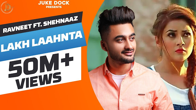 lakh laahnta lyrics meaning in hindi ft: RAVNEET/Shehnaaz Gill