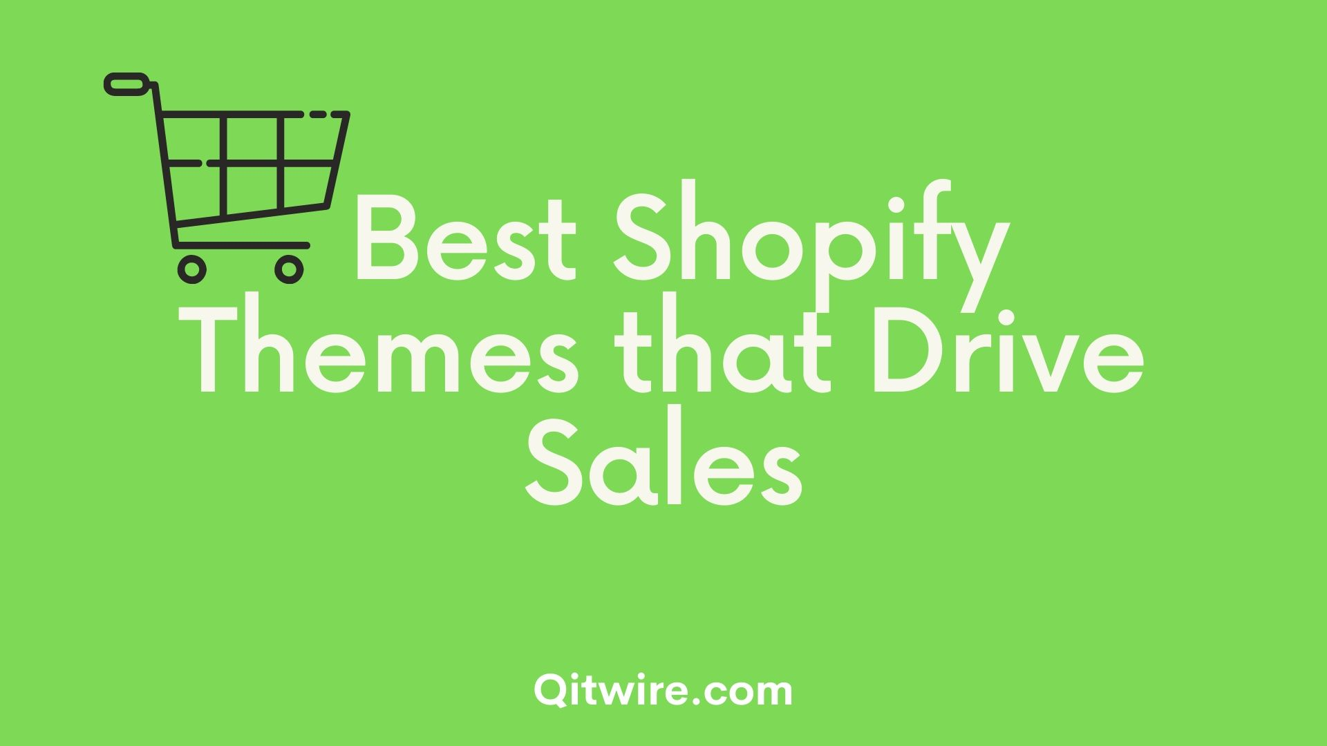 Best Shopify Themes that Drive Sales