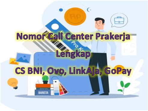 Nomor Call Center Prakerja Lengkap Cs Bni Ovo Linkaja Gopay Go Bizz Com