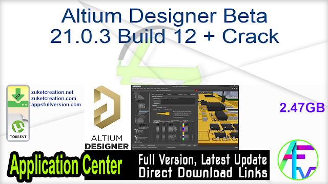 Altium Designer Beta 21.0.3 Build 12 + Crack